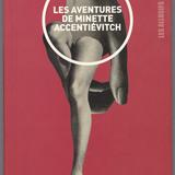 « Les Aventures de Minette Accentiévitch » de Vladan Matijevic, édité chez Les Allusifs, nº 055