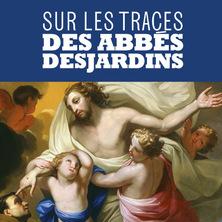 Sur les traces des abbés Desjardins