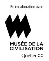 Musée de la civilisation (en collaboration)
