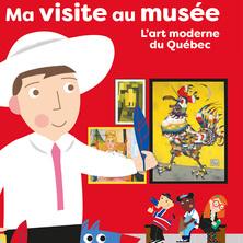 Ma visite au Musée. L'art moderne du Québec
