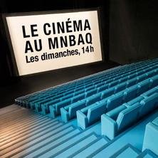 Cinéma au MNBAQ
