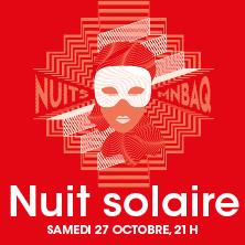 Les Nuits MNBAQ | Nuit solaire