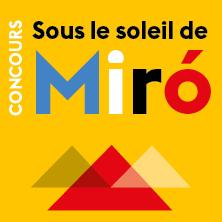 Concours | Sous le soleil de Miró