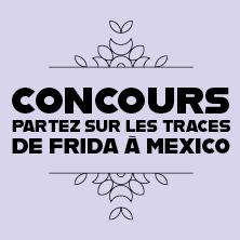 Concours | Partez sur les traces de Frida à Mexico!